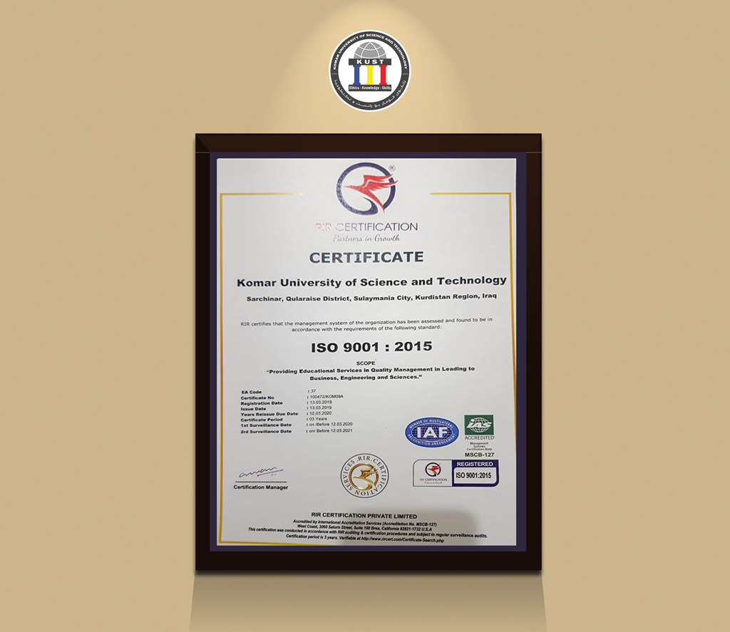 KUST officially granted ISO 9001:2015 Certificate for the Quality Management by RIR Agency.
