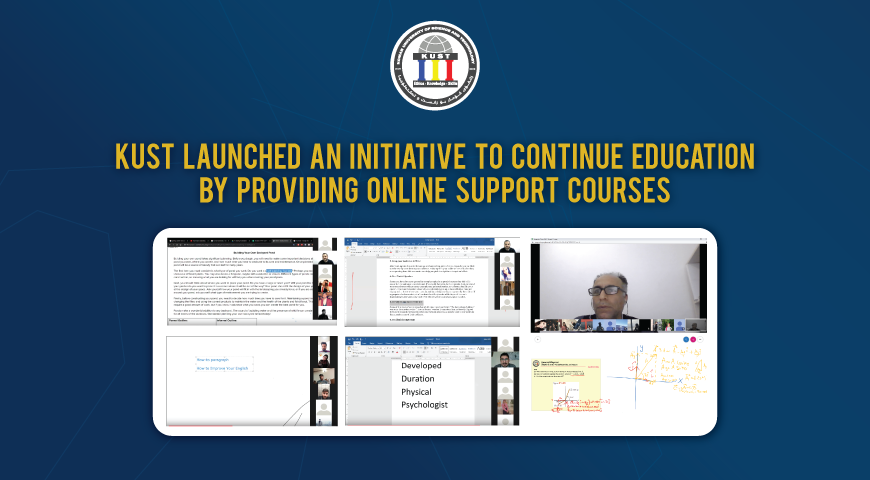 KUST launched an initiative to continue education by providing online support courses