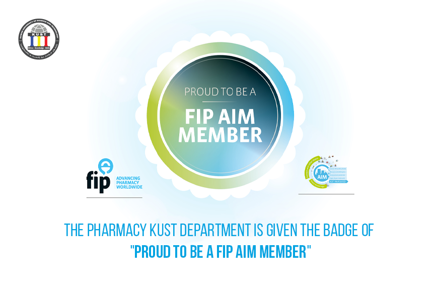 "The Pharmacy KUST department is given the badge of ""Proud to be a FIP AIM Member"""